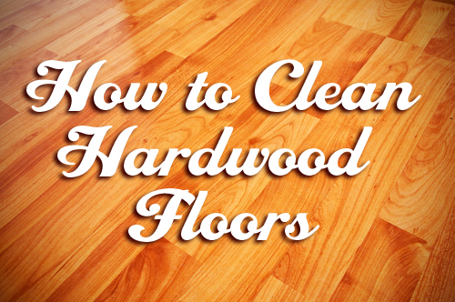 How Do You Clean Hardwood Floors Must Know Cleaning Tricks Best